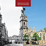 Stadtbild im Wandel - Hannover (Arnhold & Kotyrba Architekturführer) - Sándor Kotyrba, Elmar Arnhold