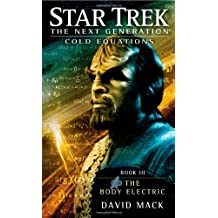 Cold Equations: The Body Electric: Book Three (Star Trek: The Next Generation)