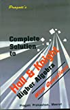 Complete Solutions to Hall & Knight's Higher Algebra With Questions