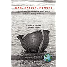 War, Nation, Memory: International Perspectives on World War II in School History Textbooks (Research in Curriculum and Instruction)