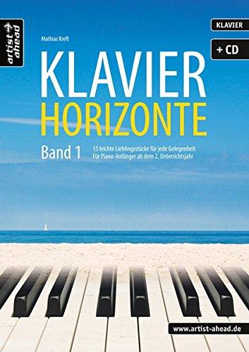 Klavier-Horizonte – Band 1: 15 leichte Lieblingsstücke für jede Gelegenheit – für Anfänger ab dem 2. Unterrichtsjahr (inkl. Audio-CD). Spielbuch für Piano. Musiknoten.