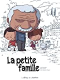 La Petite famille / Marc Lizano | Lizano, Marc. Illustrateur