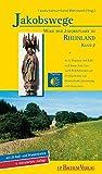 Jakobswege - Wege der Jakobspilger im Rheinland: Band 2: Von Köln nach Trier. 5. Auflage
