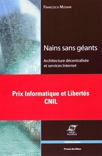 Nains sans gants: Architecture dcentralise et services Internet.