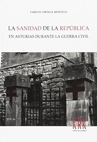 La sanidad de la República en Asturias durante la guerra civil (Días de Diario)