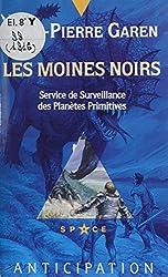 Service de surveillance des planètes primitives (31): Les Moines noirs