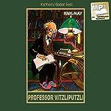 Professor Vitzliputzli: mp3-Hörbuch, Band 47 der Gesammelten Werke (Karl Mays Gesammelte Werke) - Karl May