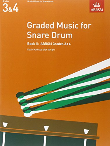 Graded Music for Snare Drum, Book II: (Grades 3-4): Grades 3-4 Bk. 2 (ABRSM Exam Pieces)
