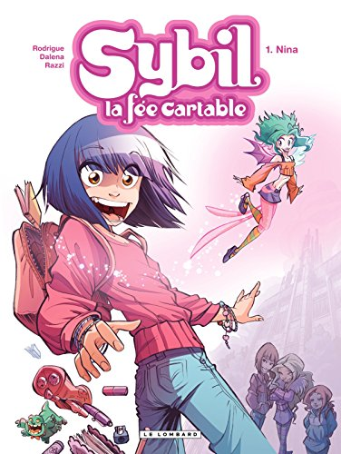Sybil, la fée cartable - Tome 1 - Nina par Michel Rodrigue