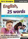 English, 25 words: 25 Lernwörter pro Woche