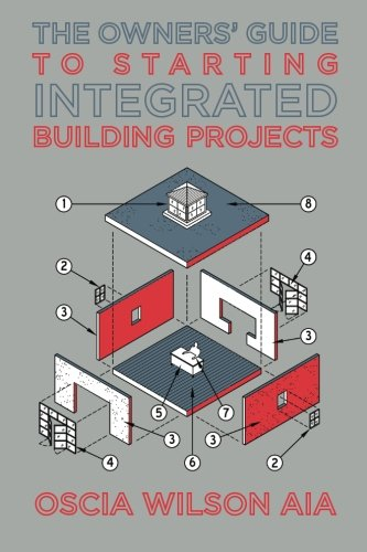 The Owners' Guide to Starting Integrated Building Projects