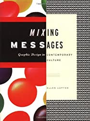 Mixing Messages: Graphic Design in Contemporary American Culture