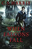 When Falcons Fall by C. S. Harris front cover