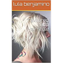 Textured Bob Hairstyle (English Edition)
