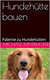 Hundehütte bauen: Patente zu Hundehütten