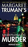 Margaret Truman's Undiplomatic Murder: A Capital Crimes Novel by Margaret Truman (2015-06-30)