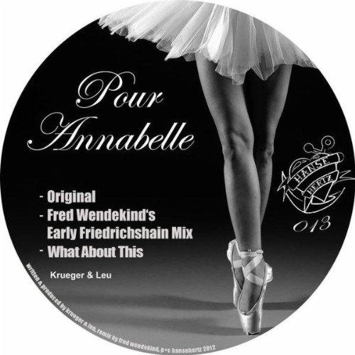 Pour Annabelle (Fred Wendekinds Early Friedrichshain Mix)