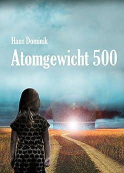 Atomgewicht 500 (Illustrierte Ausgabe): Fantasy und Science Fiction Roman: Atomphysik