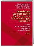 Gemeinsam vor Gott treten Die Liturgie mit biblischen Augen betrachten: Luzerner biblisch-liturgischer Kommentar zum Ordo Missae Band 1 - Studienausgabe