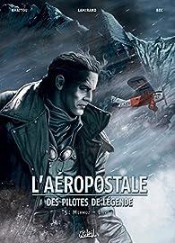 L'Aéropostale - Des pilotes de légende, tome 5 : Mermoz II par Christophe Bec