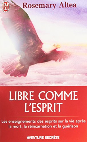 Libre comme l'esprit par Rosemary Altea