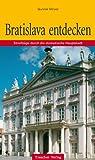 Bratislava: Rundgänge durch die slowakische Hauptstadt - Gunnar Strunz