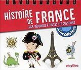 Histoire de France ! 365 réponses Incollables à toutes tes questions