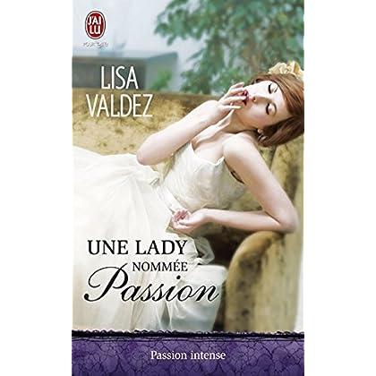 Une lady nommée Passion (J'ai lu Passion intense t. 8239)