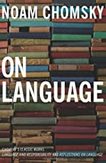 On Language: Chomsky's Classic Works Language and Responsibility and