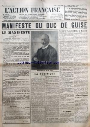 ACTION FRANCAISE (L') [No 33] du 02/02/1933 - MANIFESTE DU DUC DE GUISE - LE MANIFESTE PAR JEAN - LA POLITIQUE - REALISME ROYAL - LES AVIS SUR LE MINISTERE - LE DISCOURS MESSIMY PAR CHARLES MAURRAS - HITLER A GENEVE PAR J. B - L'AFFAIRE ALBINANA ET LA PRESSE ITALIENNE PAR LEON DAUDET.