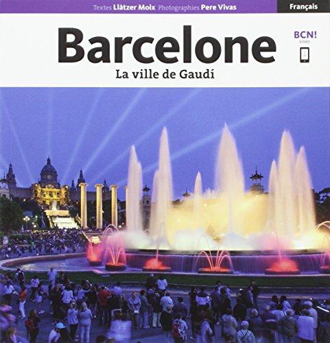 Barcelone : La ville de Gaudi