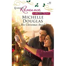 His Christmas Angel (Harlequin Romance Large Print)