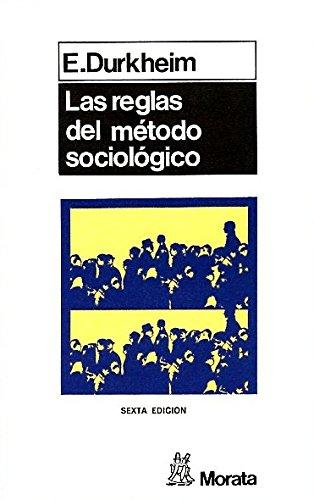 Las Reglas del Metodo Sociologico por Emile Durkheim
