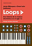 Loops 1: Una historia de la música electrónica en el siglo XX (RESERVOIR NARRATIVA)