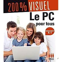 200%VISUEL£LE PC POUR TOUS WINDOWS 8.1