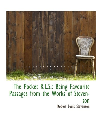 The Pocket R.L.S.: Being Favourite Passages from the Works of Stevenson