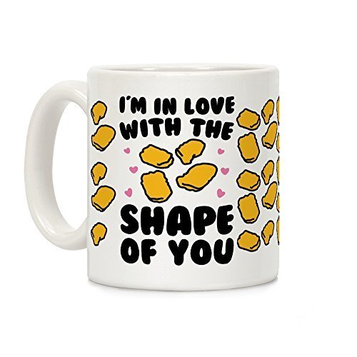 I'm In Love With The Shape of You Chicken Nugget Parody White 11 Oz Ceramic Coffee Mug Little Gift...