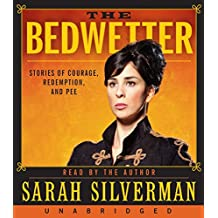 The Bedwetter CD: Stories of Courage, Redemption, and Pee