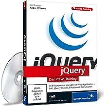 jQuery - In 9 Stunden zur interaktiven Web-Applikation -- inkl.Ajax, DOM, CSS 3, XML, HTML 5, Effekte und Animationen (PC+MAC+Linux)