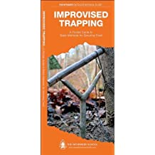 Improvised Trapping: A Folding Pocket Guide to Basic Methods for Securing Food (Pathfinder Outdoor Survival Guide Series) by J.M. (Jill) Kavanagh (2014-11-28)