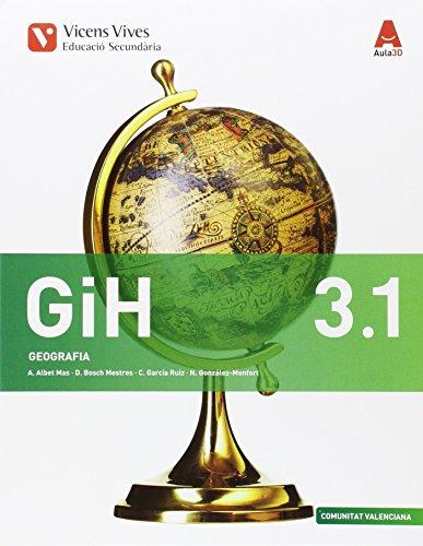 GIH 3 (3132) VAL (GEOGRAFIA ESO) AULA 3D: GiH 3 Geografia Comunitat Valenciana Llibre 1 I 2 Aula 3D: 000002978