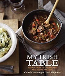 My Irish Table: Recipes from the Homeland and Restaurant Eve by Cathal Armstrong (2014-03-11)