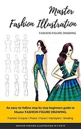 Master Fashion Sketches In 9 Days Even If You Don T Know How To Sketch Fashion Figure Drawing Has Never Been So Easier How To Draw Fashion Sketches For Beginners Step By Step