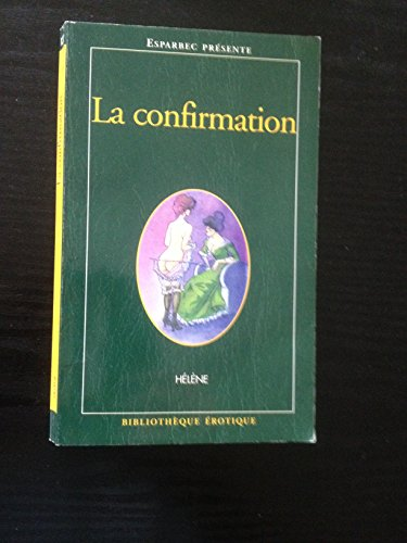 Bibliothèque érotique, numéro 137 : La Confirmation