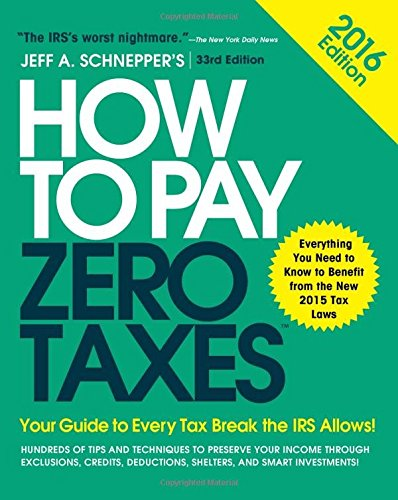 how-to-pay-zero-taxes-2016-your-guide-to-every-tax-break-the-irs-allows-business-books