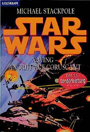 Star Wars - X-Wing: Angriff auf Coruscant (Goldmann Allgemeine ()