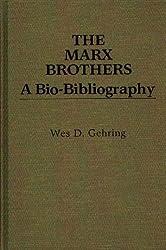 The Marx Brothers: A Bio-Bibliography (Popular Culture Bio-Bibliographies)
