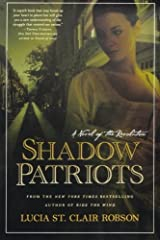 Shadow Patriots: A Novel of the Revolution by Lucia St. Clair Robson (2006-08-01) Paperback