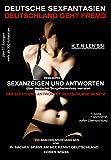 Deutsche Sexfantasien - Deutschland geht fremd: Was echte Sexanzeigen und Antworten über deutsche Sexgeheimnisse verraten: Das sucht und antwortet Deutschland im Netz: 57 Anzeigen über 300 Antworten