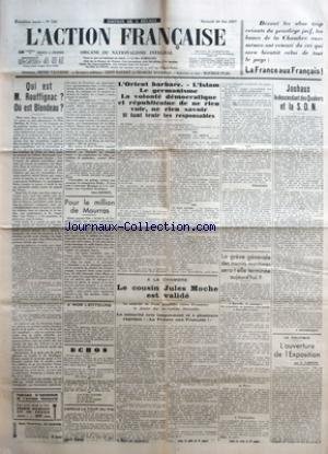ACTION FRANCAISE (L') [No 146] du 26/05/1937 - QUI EST M. ROUFFIGNAC ? OU EST BLONDEAU ? PAR LEON DAUDET - L'ORIENT BARBARE. L'ISLAM, LE GERMANISME, LA VOLONTE DEMOCRATIQUE ET REPUBLICAINE DE NE RIEN VOIR, NE RIEN SAVOIR, IL FAUT TENIR LES RESPONSABLES PAR PELLISSON - A LA CHAMBRE - LE COUSIN JULES MOCHE EST VALIDE - LA GREVE GENERALE DES INSCRITS MARITIMES SERA-T-ELLE TERMINEE AUJOURD'HUI ? - JOUHAUX LE DESCENDANT DES QUAKERS ET LA S. D. N. PAR J. DELEBECQUE - LA POLITIQUE - L'OUVERTURE DE L'E